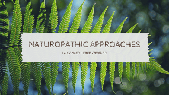 Naturopathic Approach to Cancer